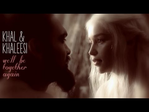 khal & khaleesi | we'll be together again [GoT S1+2 Spoilers]