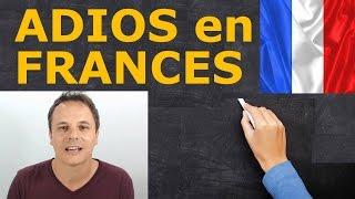Aprender francés gratis : Adios en francés