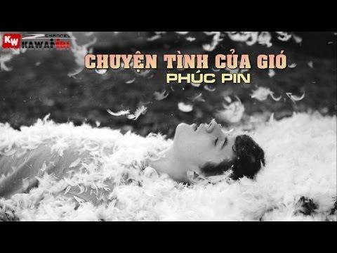 Chuyện Tình Của Gió - Phúc Pin [ Video Lyrics ]