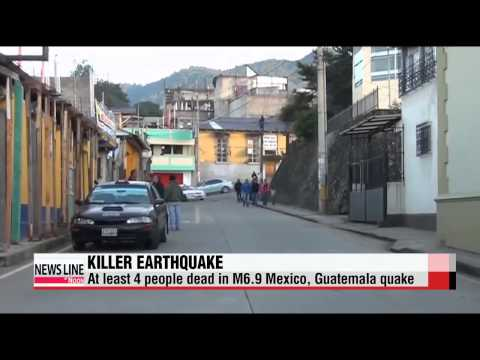 At least 4 people dead in M6.9 Mexico, Guatemala quake