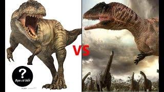 Giganotosaurus vs Carcharodontosaurus, con nào sẽ thắng #33    Bạn Có Biết?