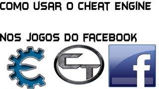 Como Usar O Cheat Engine Nos Jogos Do Facebook.