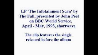The Fall - The Infotainment Scan LP, presented by John Peel view on youtube.com tube online.