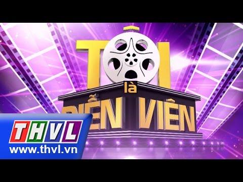 THVL | Tôi là diễn viên - Tập 13: Chung kết