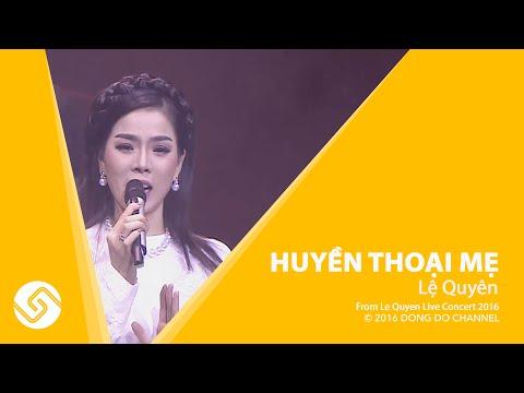 Lệ Quyên - Liveshow Live Concert - Huyền Thoại Mẹ | Đông Đô Channel