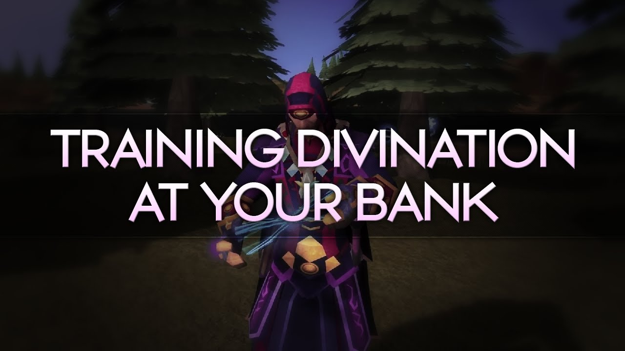 Runescape divination bank stand guide 6k 76k exp an hour for Portent of restoration