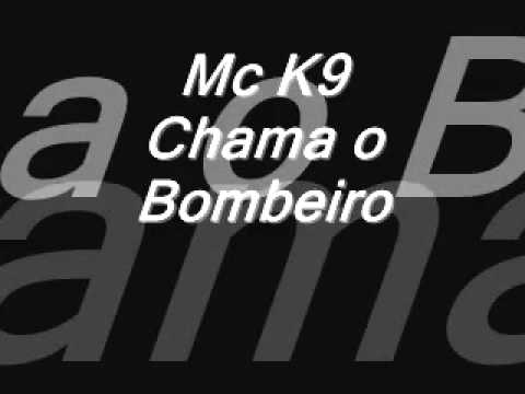 Mc K9 chama o Bombeiro   YouTube