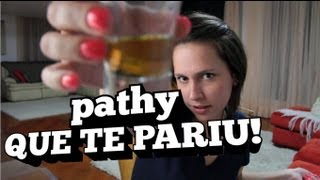 Hao123-Pathy que te Pariu 27 - Bêbada 03