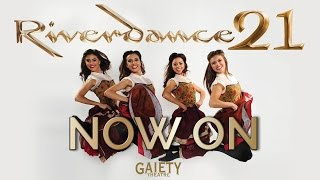 Riverdance NOW ON in Dublin at the Gaiety Theatre