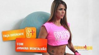 Faça Diferente com Janaina Montalvão
