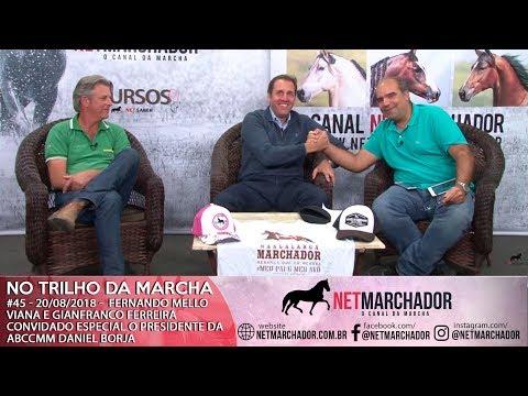#45 - NO TRILHO DA MARCHA - 20/08/2018 - Convidado Daniel Borja - Presidente da ABCCMM