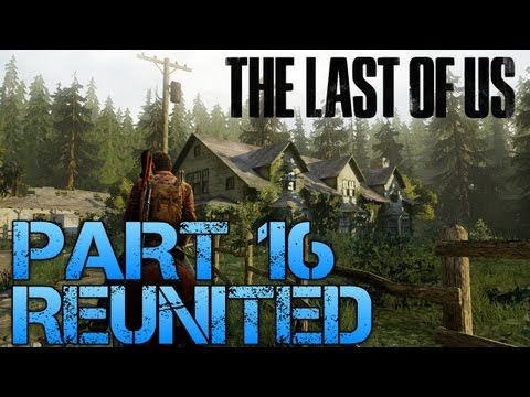 The Last of Us Gameplay Walkthrough - Part 16 - REUNITED (PS3 Gameplay HD)