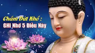 """""""Muốn"""" Chấm Dứt Khổ Đau Hãy Ghi Nhớ 5 Điều Phật Dạy Này Mỗi Ngày"""