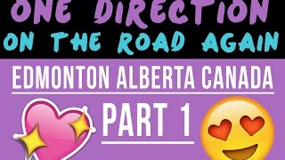 || FULL LENGTH One Direction OTRA Edmonton Concert || Part 1