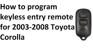 How To Program Keyless Entry Remote For 2003-2008 Toyota
