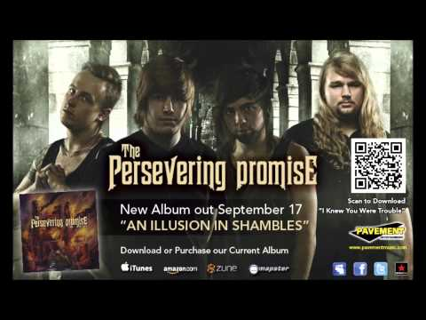 The Persevering Promise - I Knew You Were Trouble