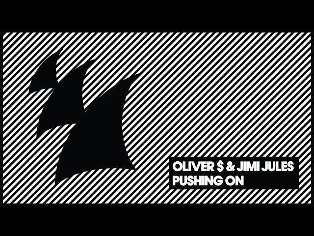 Oliver $ & Jimi Jules - Pushing On (Original Mix)