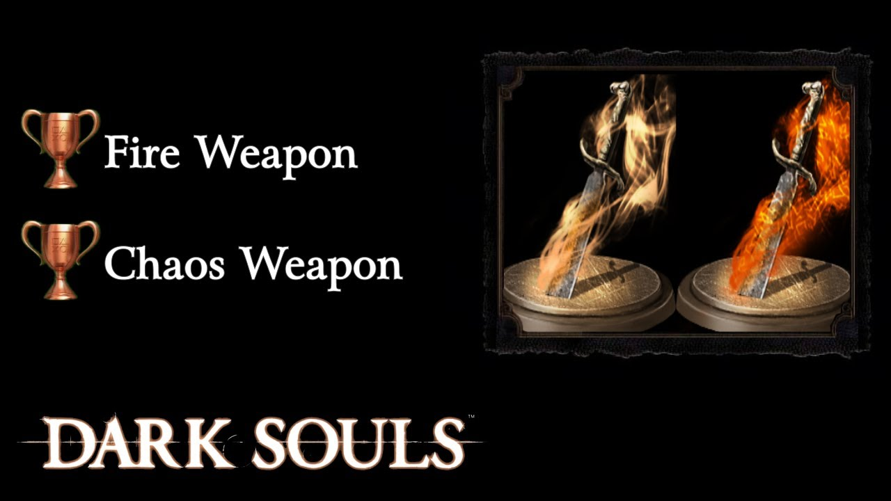 Dark souls fire and chaos weapon guide youtube