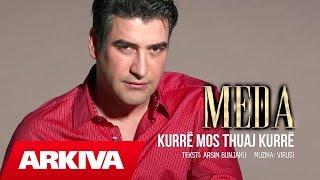 Meda  Kurre mos thuaj kurre Official Video HD