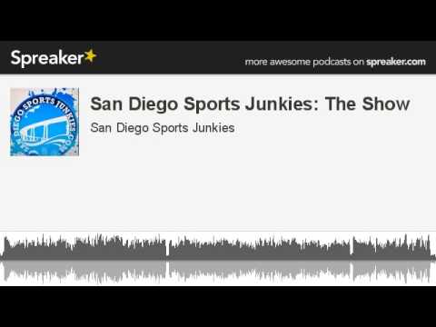 San Diego Sports Junkies: The Show (made with Spreaker)