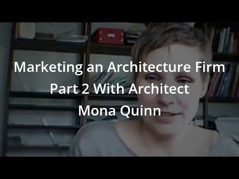 20 Marketing an Architecture Firm Part 2 With Architect Mona Quinn