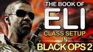 "Black Ops 2 - ""BOOK OF ELI"" - The Blind Assassin - Custom Class Setup  (Call of Duty)"