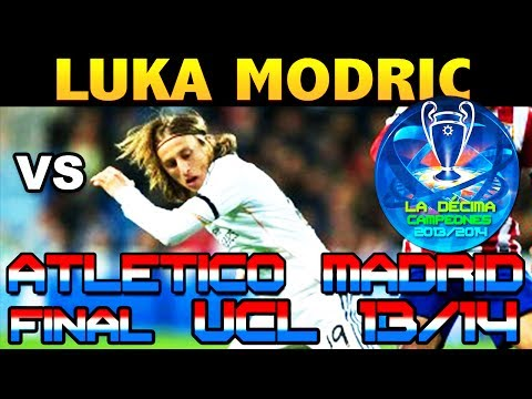 Luka Modric vs Atletico de Madrid FINAL UCL ( 24 - 05 - 2014 / 24/05/2014 - 24.05.2014 ) [HD]