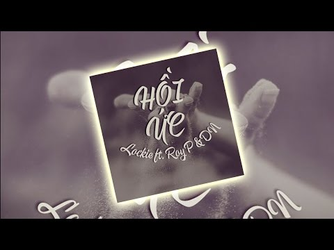 Hồi Ức - Lockie ft. Roy P & DN