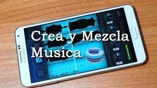 Crea y mezcla tu propia musica con tu movil Android