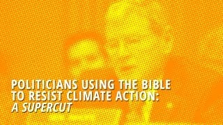 Using the Bible to Resist Climate Action: A Supercut