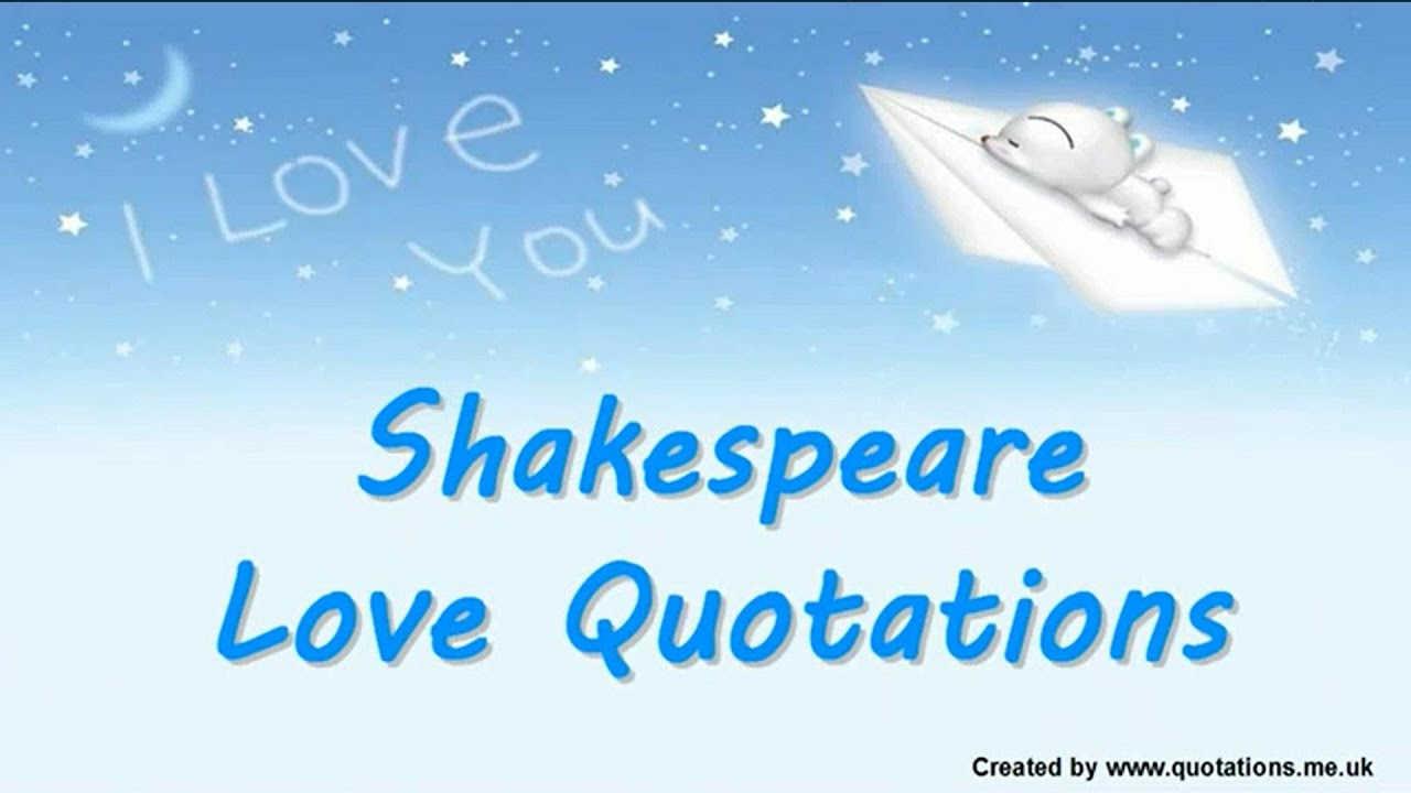 shakespeare love quotes famous quotations youtube