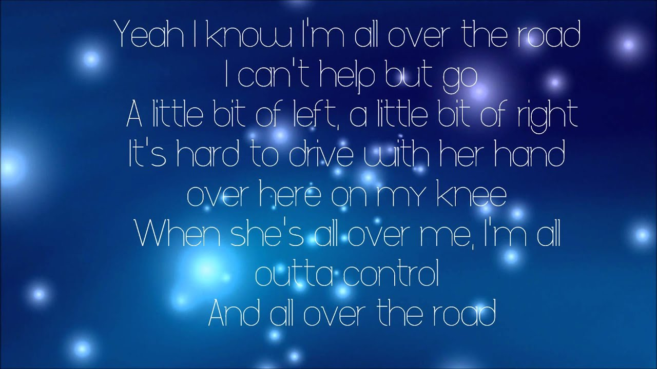 Easton Corbin All Over the Road (lyrics) - YouTube