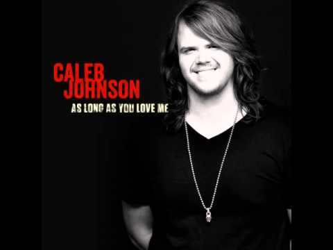 Caleb Johnson - As Long As You Love Me - Official Single