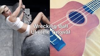 Wrecking Ball Miley Cyrus Ukulele Tutorial