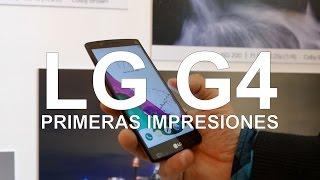 LG G4, primeras impresiones