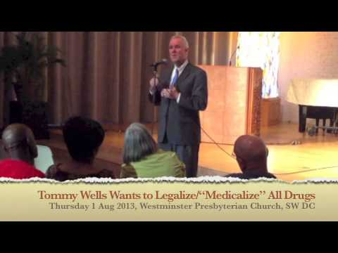 Tommy Wells wants to legalize ALL drugs