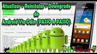Como Atualizar Reinstalar Downgrade Do Android Via