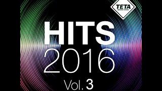 Hits 2016 Vol. 3 NonStop Mix (Official Album) TETA
