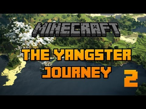 Minecraft: The Yangster Journey- Episode 2 A New Name A New Series