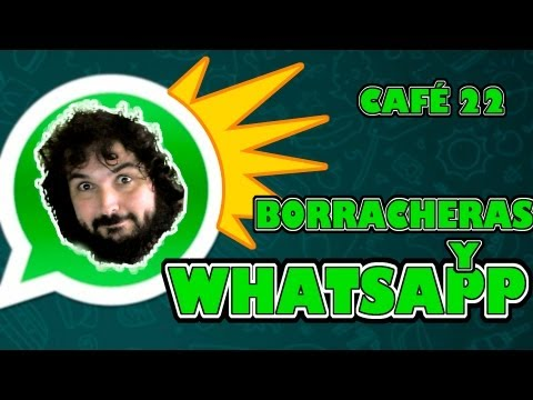 CAFÉ 22 DE 365: BORRACHERA Y WHATSAPP