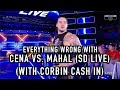 Episode 251 Everything Wrong With WWE Matches Cena Vs Mahal With Baron Corbin Cash In