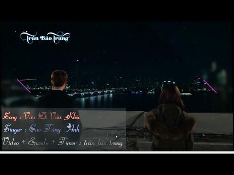 Vừa Đi Vừa Khóc - Cao Tùng Anh - Bài hát về tình yêu buồn - Aegisub Effect Kara Video Lyrics