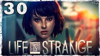 Life is Strange. #30: ФИНАЛ (2/3)