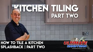 How to tile a kitchen backsplash part 2