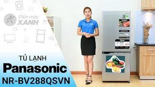 Tủ lạnh Panasonic NR-BV288QSVN - Tính năng vượt trội | Điện máy XANH