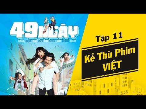 Những kẻ lắm lời - Tập 11 | Kẻ thù phim Việt: 49 ngày