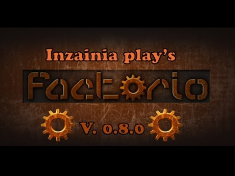 Inzainia Plays: Factorio ver 0.8.0 EP:10 (solar panels and accumulators)