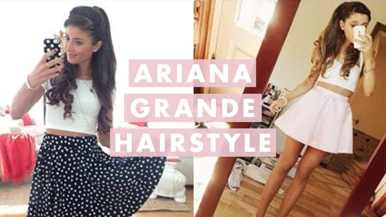 Ariana Grande Hairstyle - YouTube