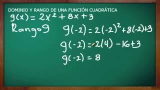 DOMINIO Y RANGO DE UNA FUNCIÓN CUADRATICA