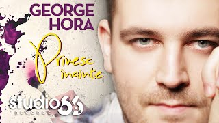 George Hora - Privesc inainte (Audio)